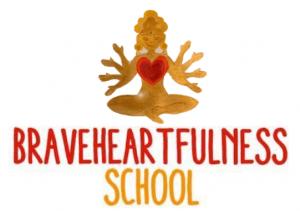 Braveheartfulness School
