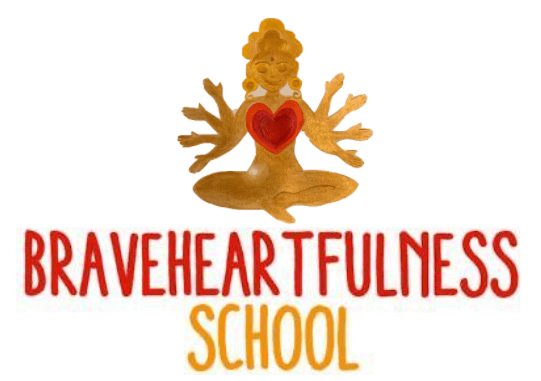 Braveheartfulness School